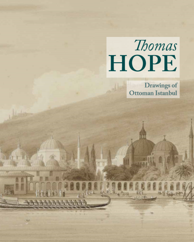 Thomas Hope: Drawings of Ottoman Istanbul